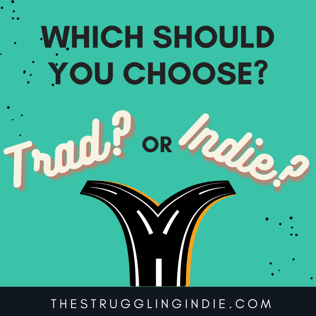 Traditional or Indie Publishing?